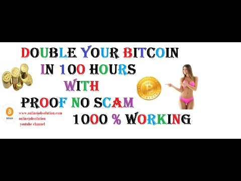 DOUBLE YOUR BITCOIN IN 100 HOURS WITH PROOF NO SCAM 1000 % WORKING