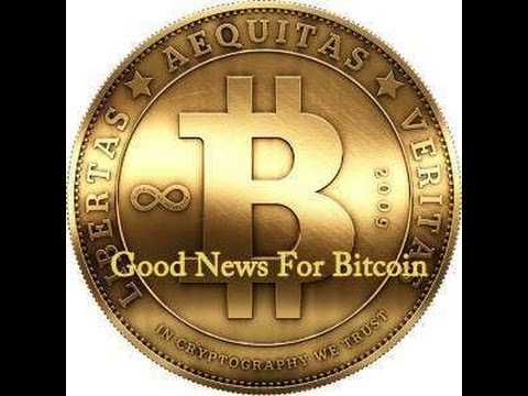 Good News For Bitcoin