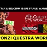 AUSTRIA AND BELGIUM WARNING SCAM QUESTRA WORLD! 100% PONZI