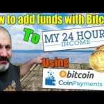 my24hourincome how to add funds with Bitcoin using coinpayments with Elias Handal Honduras