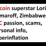 Bitcoin superstar Lorien Gamaroff, Zimbabwe BTC passion, scams, personal info, hyperinflation