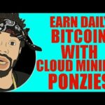 EARN DAILY BITCOIN WITH CLOUD MINING PONZIES