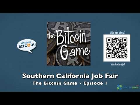Southern California Job Fair - The Bitcoin Game Episode 1