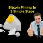 Bitcoin Mining In 5 Simple Steps