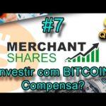 Merchant Shares #7 – Vale a Pena Investir Via BTC-e ? (Bitcoin)