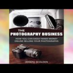 Audiobook: Photography Business: How You Can Easily Make Money Online Selling Your Photographs