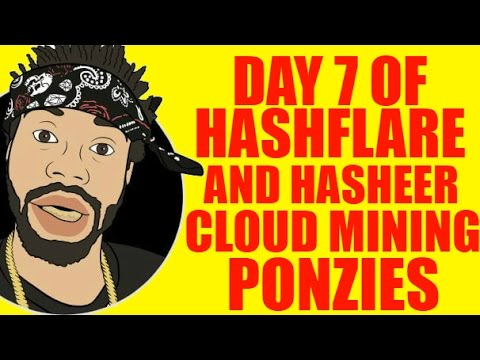 DAY 7 OF HASHFLARE AND HASHEER CLOUD MINING PONZIES
