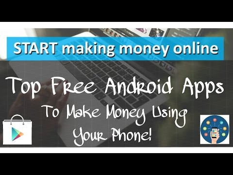 Top Free Android Apps To Make Money Online! How To Earn? | Check Out The Highest Paying Apps 2017