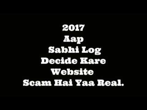 Aap Sabhi Log Decide Kare Website Scam Hai Yaa Real.