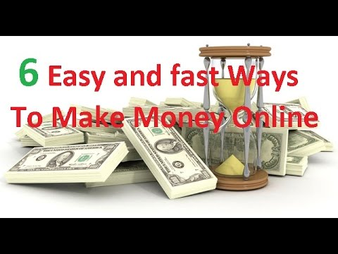 6 Easy and fast Ways To Make Money Online