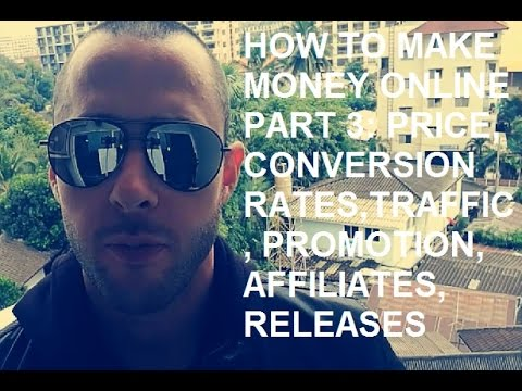 How To Make Money Online Part 3: Increasing Your Income (Traffic, Conversions etc.)