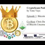 CryptoScam  #1 – Bitcoin (w/ Chris DeRose)