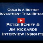 Peter Schiff & Jim Rickards – Gold Is A Better Investment Than Bitcoin (#Gold #Money #Bitcoin)