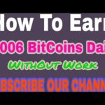 Earn Free BitCoins 0.006 BTC Daily WithOut Work [No Scam 2017]