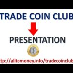 🌍Trade Coin Club👉Presentation