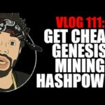 VLOG 111: GET CHEAP GENESIS MINING HASHPOWER