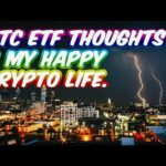 Bitcoin ETF Thoughts and My Happy Crypto Life