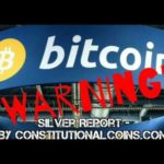 SILVERREPORT Bitcoin Warning! Buyer Beware Massive Selling Could Begin Silver and Gold economic news