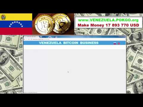 VENEZUELA BITCOIN BUSINESS get up to 17 Million USD