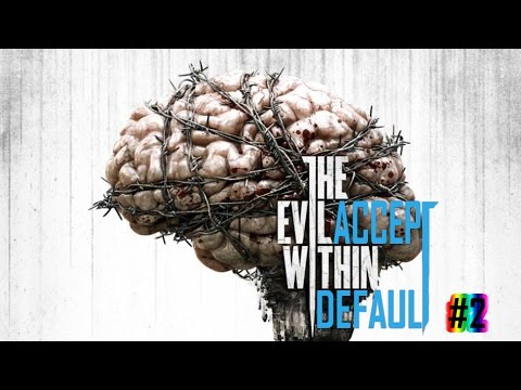 AcptDflt Plays: TheEvilWithin [#2] {Ps4}