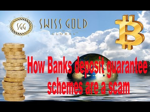 Swiss Gold Global   How Banks deposit guarantee schemes are a scam