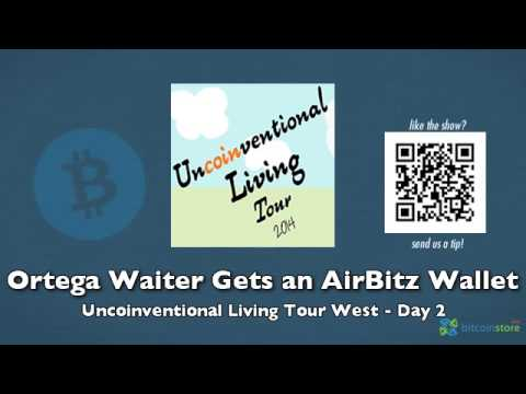 Ortega Waiter Gets an AirBitz Wallet - Uncoinventional Living Tour West Day 2