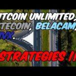 Bitcoin Unlimited, Litecoin, Belcam, and PIVX Strategies!!!