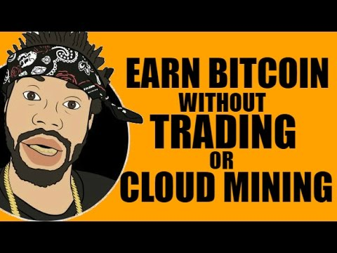 HOW TO EARN BITCOIN WITHOUT TRADING OR CLOUD MINING! | BITCONNECT