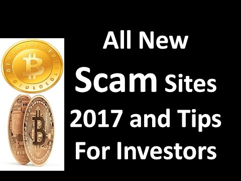 All New Scam Sites 2017 and Tips For Investors earn Bitcoin