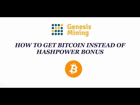 Genesis mining - How to get Bitcoin instead of Hashpower bonus?