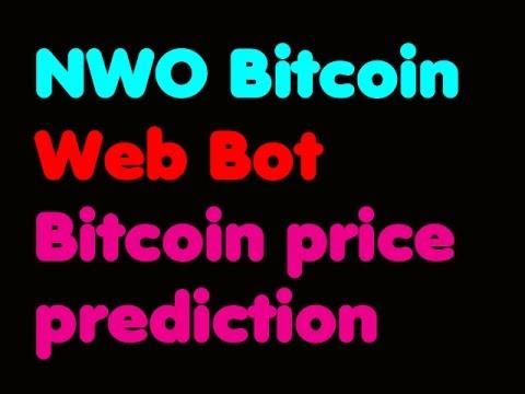 Bitcoin | N.W.O bitcoin - Web Bot - Bitcoin Price Prediction  2017