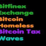 Bitcoin | Bitfenix – Bitcoin Is Helping The Homeless- Waves – Bitcoin Tax