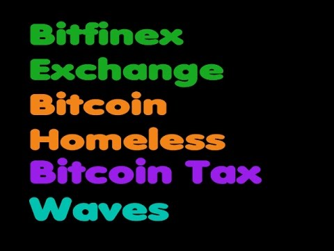 Bitcoin | Bitfenix - Bitcoin Is Helping The Homeless- Waves - Bitcoin Tax