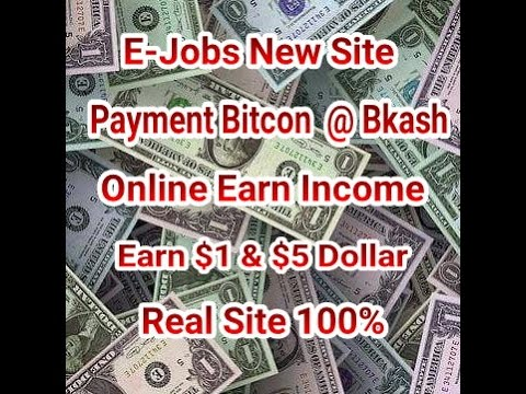 New Site Earn Income $1 & $5 Dollar Payment Bitcoin @ Bkash.  Active Site Active $10.  E-Jobs New Si