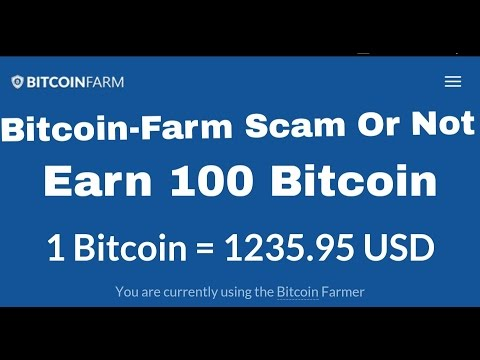 Bitcoin Farm Earn 100 Bitcoin Or Not-Bitcoin Farm Scam-Bitcoin Farm-Bitcoin Farm Review