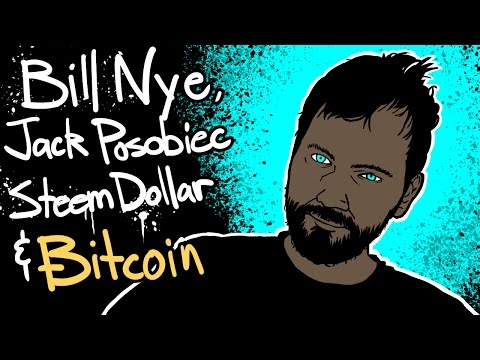 Bill Nye, Jack Posobiec, Steem Dollar Bubble, and Bitcoin