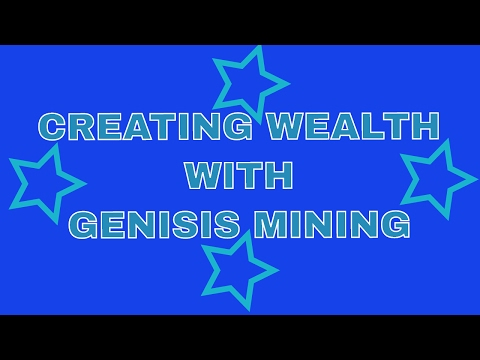 CREATING WEALTH WITH GENISIS MINING