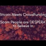 """Bitcoin Meets Crowdfunding – a Scam People are DESPERATE to Believe In"""