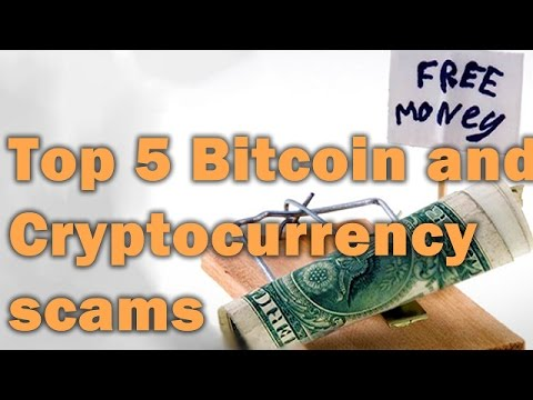 Top 5 Bitcoin and Cryptocurrency scams