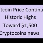 Bitcoin Price Continues Historic Highs Toward $1,500 – Cryptocoins news | Earn Free Bitcoin