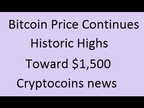 Bitcoin Price Continues Historic Highs Toward $1,500 - Cryptocoins news   Earn Free Bitcoin
