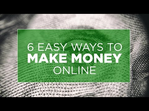 6 Easy Ways To Make Money Online