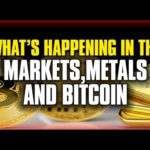 MUST SEE: What's Happening in the Markets, Metals and Bitcoin   CHRIS SKINNER