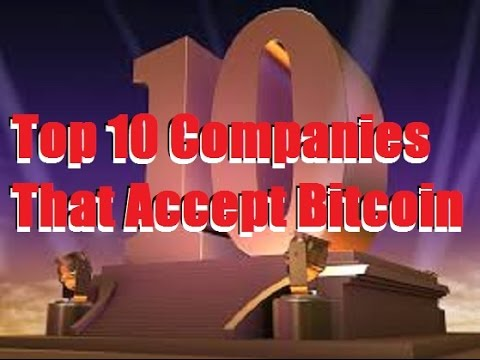 Top 10 Companies That Accept Bitcoin
