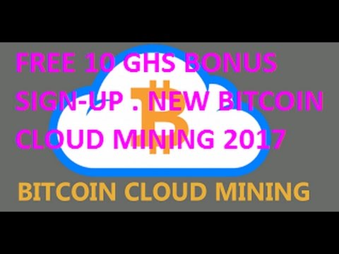 GET 10 GHS BONUS , NEW CLOUD BITCOIN MINING 2017 MAY - FREE 0.0016467 BTC