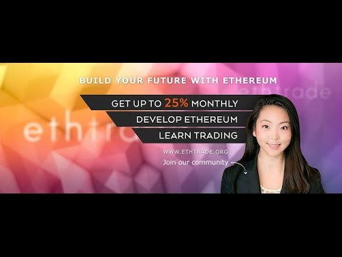 Ethtrade - Long Term Invest -  25–30% per Month - No Scam