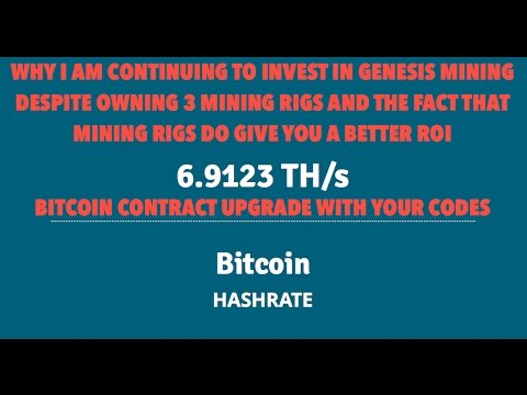WHY I AM CONTINUING TO INVEST IN GENESIS MINING DESPITE OWNING 3 MINING RIG BITCOIN CONTRACT UPGRADE