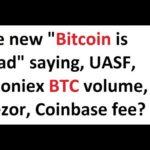 """The new """"Bitcoin is Dead"""" saying, UASF, Poloniex BTC volume, Trezor, Coinbase fee?"""