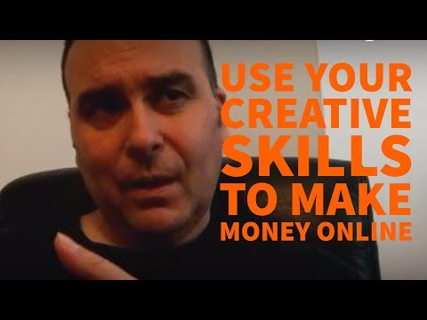 Use your creative skills to make money online