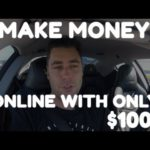 How To Make Money Online With Only $100 In Your Pocket!
